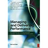 Managing and Delivering Performance: How government, public sector and not-for-profit organisations can measure and manage what really mattersby Bernard Marr