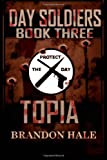 Topia (Day Soldiers) (Volume 3)