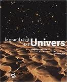 echange, troc Bénédicte Leclercq, Etienne Klein, Roland Lehoucq, Marc Lachièze-Rey, Collectif - Le grand récit de l'Univers