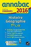 Annales Annabac 2016 Histoire-Géographie Tle L, ES: sujets et corrigés du bac - Terminale L, ES...
