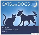 echange, troc Compilation - Pirouet Jazz Compilation /Vol.2 : Cats & Dogs