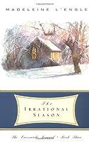 The Irrational Season (The Crosswicks Journal, Book 3)