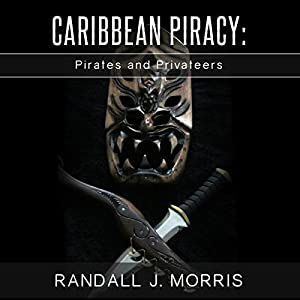 Caribbean Piracy: Pirates and Privateers Audiobook