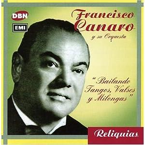 Francisco Canaro - Bailando Tangos, Valses y Milongas