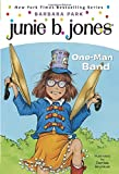 Junie B., First Grader: One-Man Band (Junie B. Jones #22)