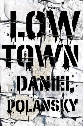 Low Town: A novel
