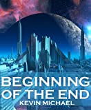 Beginning Of The End (Science Fiction Thriller)