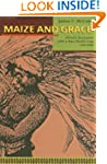 Maize and Grace: Africa's Encounter w...