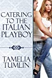 Catering to the Italian Playboy