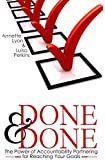 Done and Done: The Power of Accountability Partnering for Reaching Your Goals