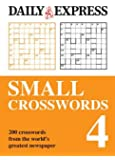 The Daily Express: Small Crosswords 4 (Daily Express Puzzle Books): Written by Daily Express, 2010 Edition, Publisher: Hamlyn [Paperback]