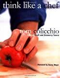 Think Like a Chef (0609604856) by Tom Colicchio