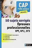 50 sujets corrigés - Épreuves professionnelles EP1, EP2, EP3...