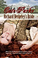 Richard Berkeley's Bride [Kindle Edition]