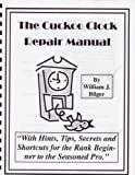 The Cuckoo Clock Repair Manual - Book