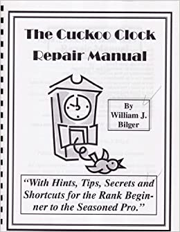 The Cuckoo Clock Repair Manual Book William J Bilger