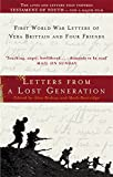 Letters From A Lost Generation: First World War Letters of Vera Brittain and Four Friends