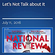 Let's Not Talk about It Periodical by Kevin D. Williamson Narrated by Mark Ashby