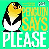 "Penguin Says ""Please"" (Hello Genius)"