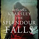 The Splendour Falls (       UNABRIDGED) by Susanna Kearsley Narrated by Barbara Rosenblat