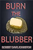 img - for Burn the Blubber: How to Lose Belly Fat Fast, And For Good! (How To Lose Weight Fast , Keep it Off & Renew The Mind, Body & Spirit Through Fasting, Smart Eating & Practical Spirituality) (Volume 4) book / textbook / text book