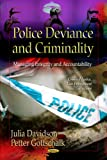 img - for Police Deviance and Criminality: Managing Integrity and Accountability (Criminal Justice, Law Enforcement and Corrections) book / textbook / text book