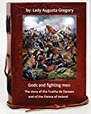 img - for Gods and fighting men : the story of the Tuatha de Danaan and of the Fianna of Ireland book / textbook / text book