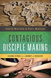 Contagious Disciple-Making: Leading Others on a Journey of Discovery