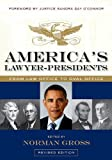 Americas Lawyer-Presidents: From Law Office to Oval Office