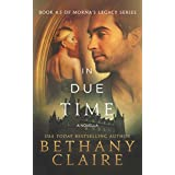 In Due Time: Book 4.5 - A Novella (Morna's Legacy Series) ~ Bethany Claire