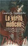 echange, troc Louise-L Lambrichs - La vérité médicale