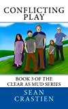 img - for Conflicting Play (Clear as Mud) (Volume 3) book / textbook / text book