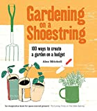 img - for Gardening on a Shoestring: 100 Ways to Create a Garden on a Budget book / textbook / text book