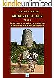 Autour de la tour T1: Les aventures extravagantes de maximilien de la Roche-Perc�e