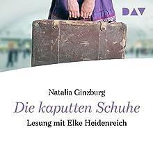 Die kaputten Schuhe Hörbuch von Natalia Ginzburg Gesprochen von: Elke Heidenreich