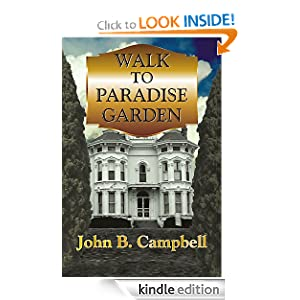 Walk to Paradise Garden: John Campbell: Amazon.com: Kindle Store