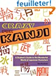Crazy for Kanji: A Student's Guide to...