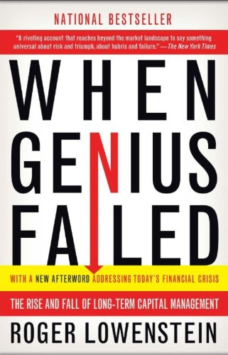 When Genius Failed: The Rise and Fall of Long-Term...