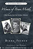 Women of Brave Mettle: More Stories of the Cariboo Chilcotin (Extraordinary Women)