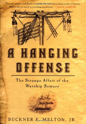 A Hanging Offense: The Strange Affair of the Warship Somers PDF