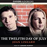 The Twelfth Day of July: Kevin and Sadie, Book 1 (       UNABRIDGED) by Joan Lingard Narrated by Gerard Murphy