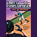 Out at Second Audiobook by Matt Christopher Narrated by Joshua Swanson