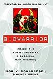 Biowarrior: Inside the Soviet/Russian Biological War Machine