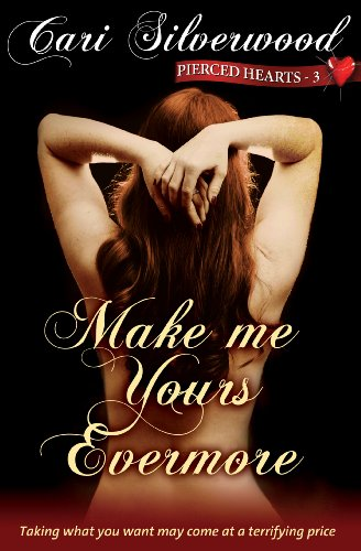 Make me Yours Evermore (Pierced Hearts) by Cari Silverwood