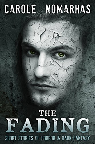 The Fading: Short Stories of Horror & Dark Fantasy PDF