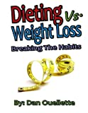 img - for Dieting Vs Weight Loss - Breaking the Habits book / textbook / text book