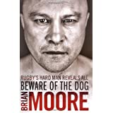 Beware of the Dog: Rugby's Hard Man Reveals Allby Brian Moore