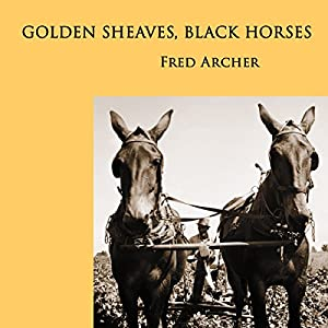 Golden Sheaves, Black Horses Audiobook