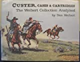 img - for Custer, Cases & Cartridges, the Weibert Collection Analyzed book / textbook / text book