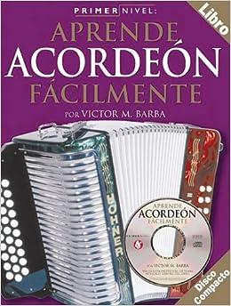 Primer Nivel: Aprende Acordeon Facilmente: (Spanish Edition of Step